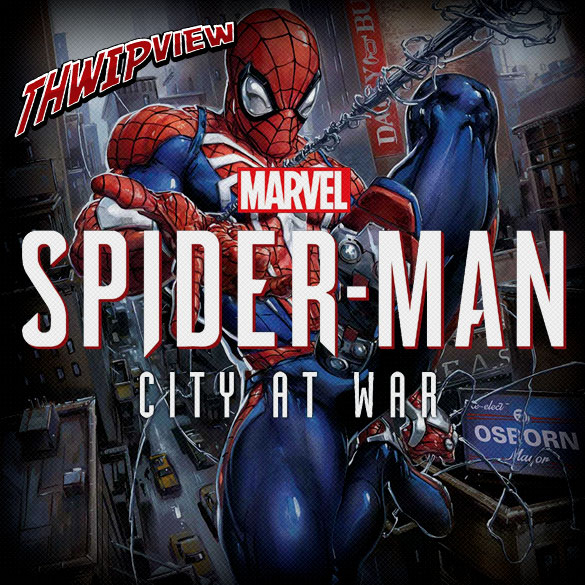 Thwip View 264 - Marvel's Spider-Man: City at War