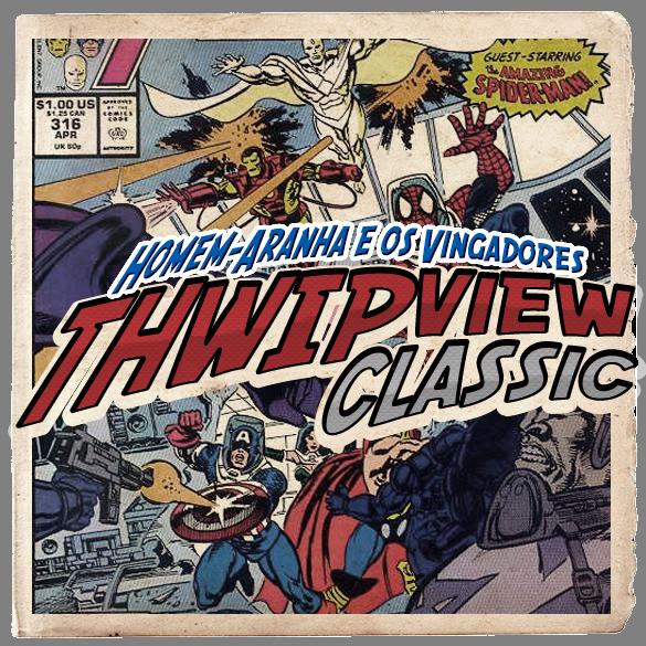Thwip View Classic 312 - Homem-Aranha e os Vingadores