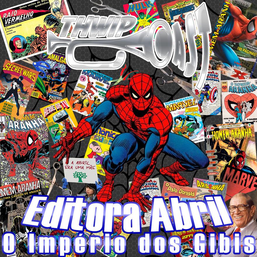 Thwip Cast 099 - Editora Abril: O Império dos Gibis