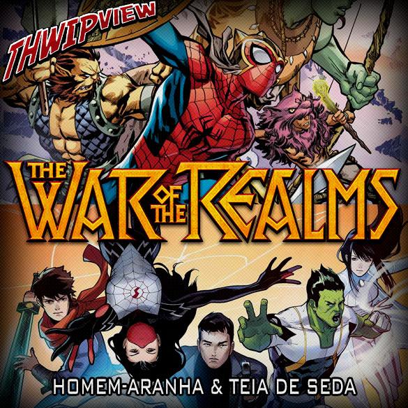 Thwip View 269 - The War of the Realms: Homem-Aranha & Teia de Seda