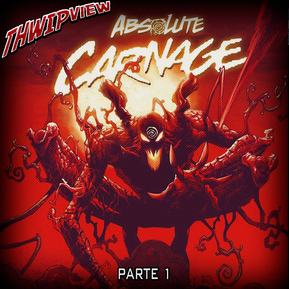 Thwip View 274 - Absolute Carnage - Parte 1