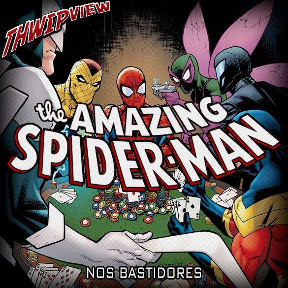 Thwip View 278 - The Amazing Spider-Man: Nos Bastidores