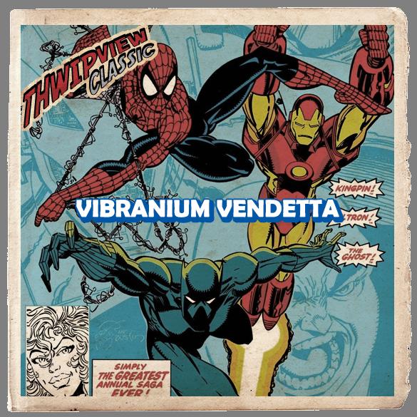 Thwip View Classic 329 - Vibranium Vendetta