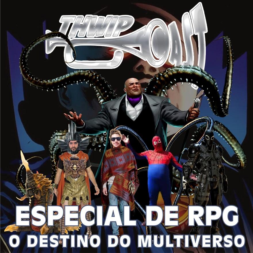 Thwip Cast 106 - Especial de RPG: O Destino do Multiverso